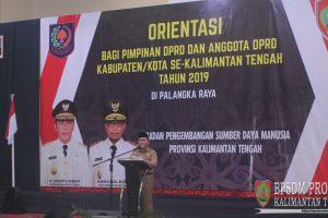 Orientasi Bagi Pimpinan DPRD dan Anggota DPRD Kabupaten/Kota Se Kalimantan Tengah Tahun 2019