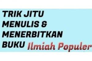 Seminar On-Line Trik Jitu Menulis & Menerbitkan Buku Ilmiah Populer