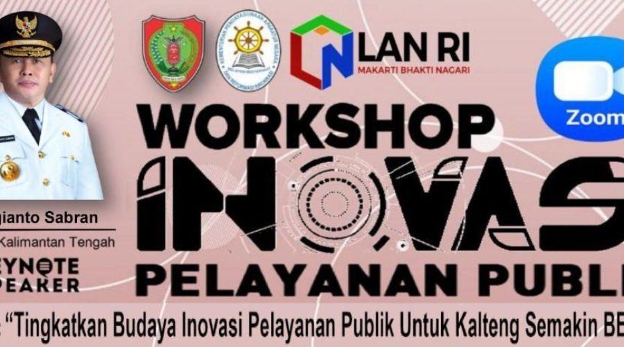 Workshop Inovasi Pelayanan Publik di Lingkungan Provinsi Kalimantan Tengah Tahun 2021